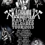 Kärbholz : Rastlos Reloaded Tour 2013