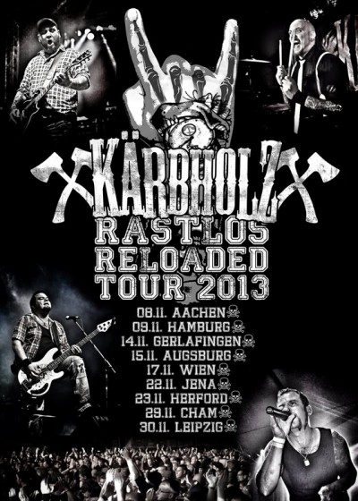 Kärbholz - Rastlos Reloaded Tour 2013