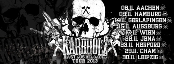 Karbholz Rastlos Reloaded Tour 2013