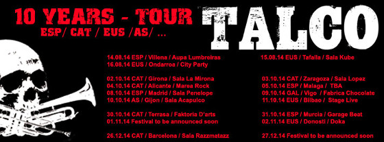 Talco - 10 Year Tour 2014 - Dates / Fechas.